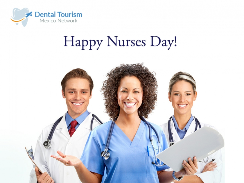 Dental Tourism Honors  nurses' week?